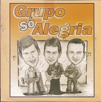 Bandas em Destaque: Grupo Só Alegria Volume 1