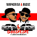 DJ Maphorisa & DJ Buckz ft Sjava & TDK Macassette - Goosheshe  (Original) [Download]