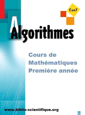 Livre : Algorithmes - Cours de mathématiques première année Exo7 PDF
