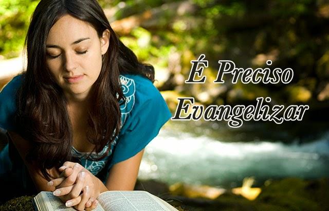 É Preciso Evangelizar - Como Evangelizar a Palavra do Senhor