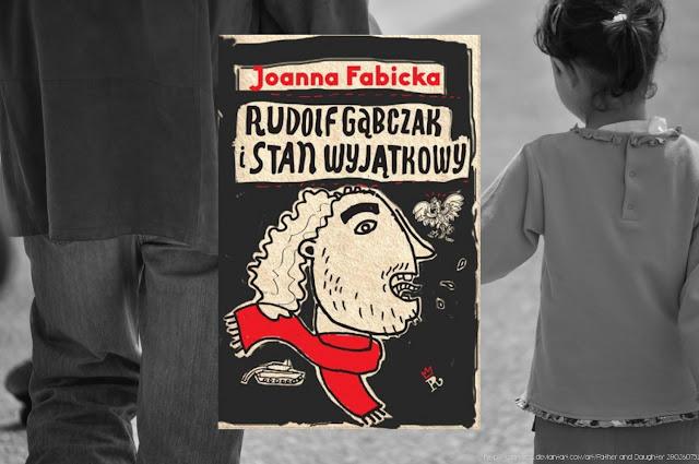#241. Rudolf Gąbczak i stan wyjątkowy - Joanna Fabicka