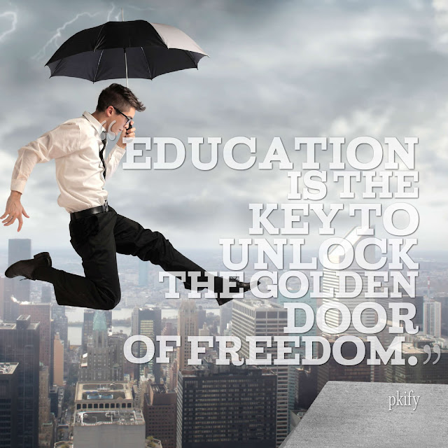 Education Is the Key to Unlock the Golden Door of Freedom Freedom Quotes