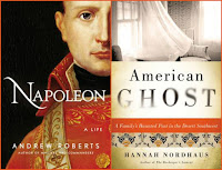 Napoleon by Andrew Roberts; American Ghost by Hannah Nordhaus