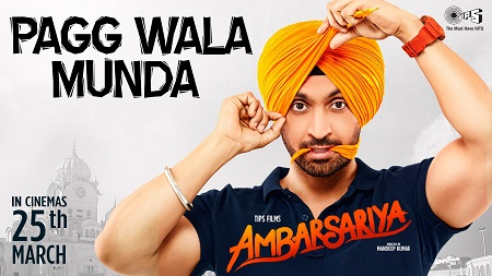 Pagg Wala Munda Ambarsariya Diljit Dosanjh Latest Punjabi Movie Song 2016 Navneet and Monica