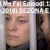 Seriali Me Fal Episodi 1351 (12.09.2018) SEZONA E RE