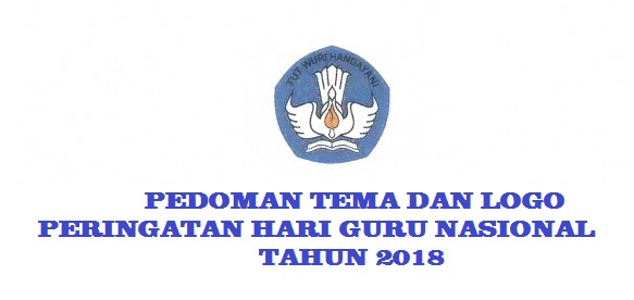 Pedoman Tema dan Logo Peringatan Hari Guru Nasional (HGN) Tahun 2018