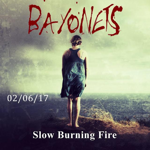 Bayonets Slow Burning Fire