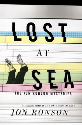 Lost at Sea: The Jon Ronson Mysteries by Jon Ronson - book cover
