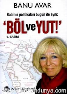 Banu Avar - Böl ve Yut - Batı'nın Politikaları Bugünde Aynı