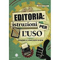 Editoria: istruzioni per l'uso: Acquisire le competenze di base (I mestieri del libro)