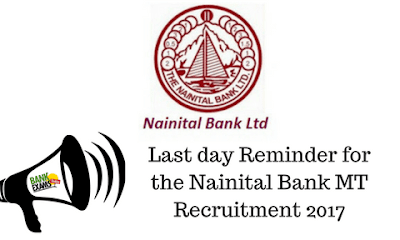 Last day Reminder for the Nainital Bank MT Recruitment 2017