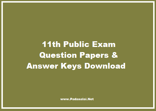 11th Public Exam Question Papers and Answer Keys Download ~ TRB TNPSC