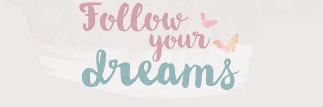 Follow your Dreams blog