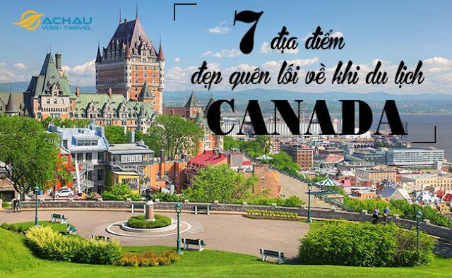 Những địa điểm đẹp quên lối về khi du lịch Canada