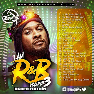 New Mixtape, Mixtape Premiere, DJ J BOOGIE, I Am RnB 3, Usher Edition, Hip Hop Everything, Promo Vatican, Team Bigga Rankin, New Music Alert,
