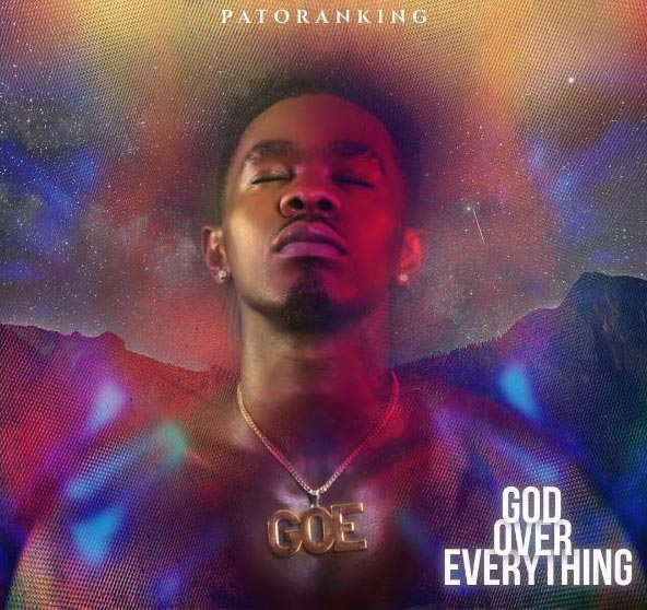 "Patoranking: This is why I titled my album ""God Over Everything"""