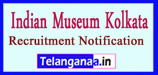 Indian Museum Kolkata Recruitment Notification 2017 last date 12-04-2017