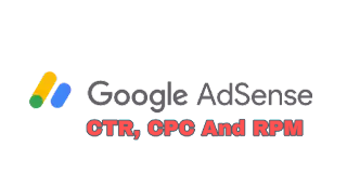 Learn About Google Adsense CTR, CPC And RPM & Make Them Easy.