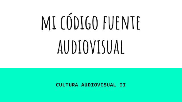 Mi codigo fuente audiovisual