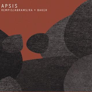 Dave Rempis, Joshua Abrams, Avreeayl Ra, Jim Baker, Rempis/Abrams/Ra + Baker, Apsis