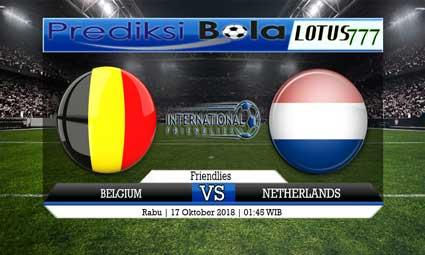 PREDIKSI BELGIUM VS NETHERLANDS 17 OKTOBER 2018