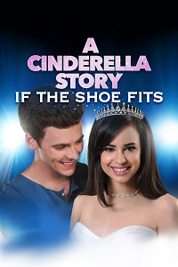 Poster A Cinderella Story: If the Shoe Fits