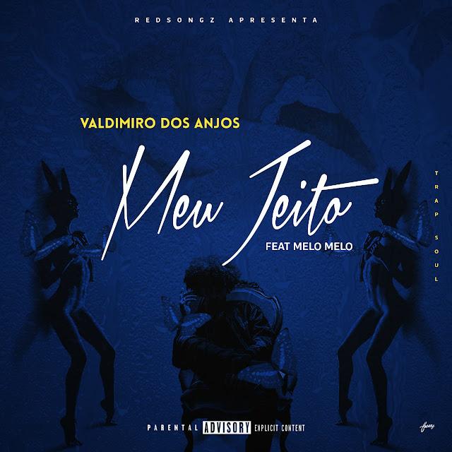 Valdimiro Dos Anjos - Meu Jeito (Feat. Melo Melo)