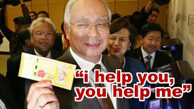 Image result for Najib 'You help me, I help you'