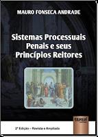 Título do livro: Sistemas Processuais Penais e seus Princípios Reitores. Autor: Mauro Fonseca