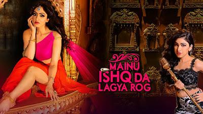 Mainu Ishq Da Lagya Rog Lyrics | Tulsi Kumar | Khushali Kumar