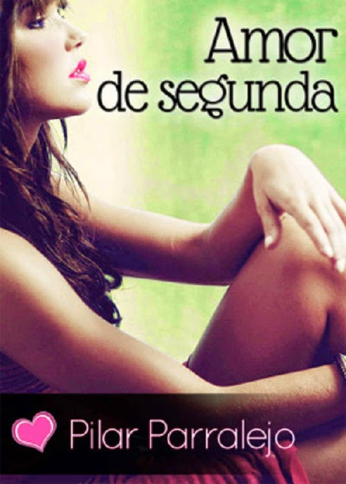 Amor de segunda – Pilar Parralejo