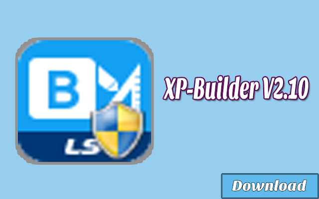 Download [HMI] XP-Builder V2.10(B22) Gratis & Halal | Softwares HMI