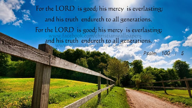 Lord is Good and His Mercy is everlasting
