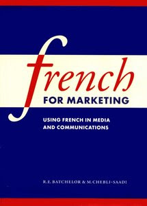 Download free ebook French for Marketing - Using French in Media and Communications pdf