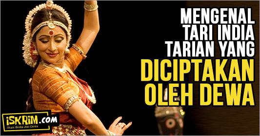 Misteri Di Balik Tarian India, Mengenal Sejarah Tari India