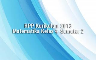 RPP Kurikulum 2013 Matematika Kelas 4  Semeter 2
