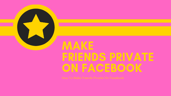 How To Make Facebook Friends Private<br/>