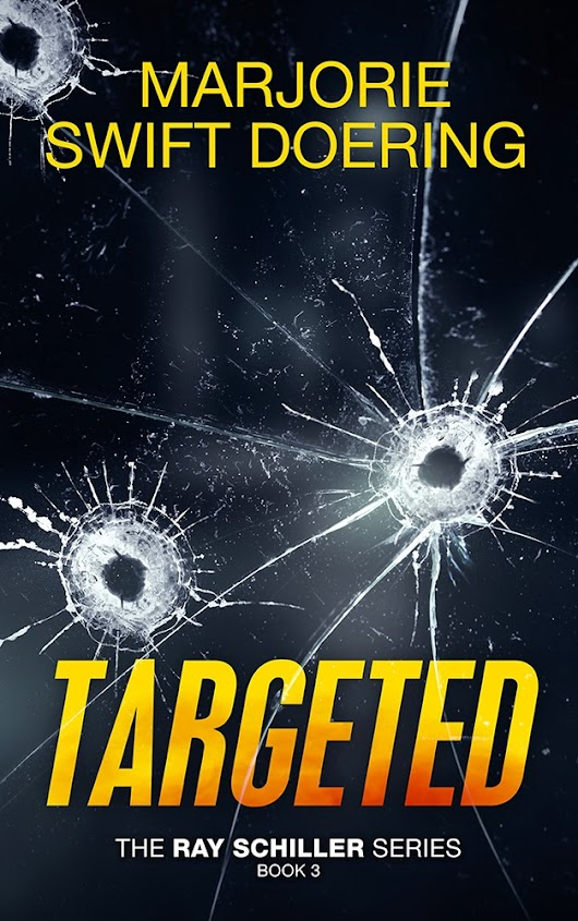 "A Peek at the Upcoming ""Targeted"", Book 3 in the Ray Schiller Series"
