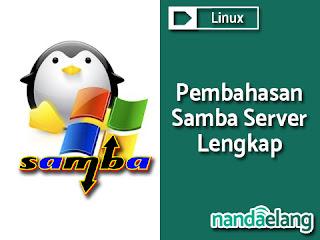 Pengertian, Kemampuan,dan Keuntungan Samba Server
