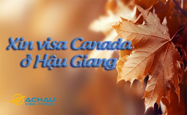 Xin visa Canada ở Hậu Giang như thế nào ?