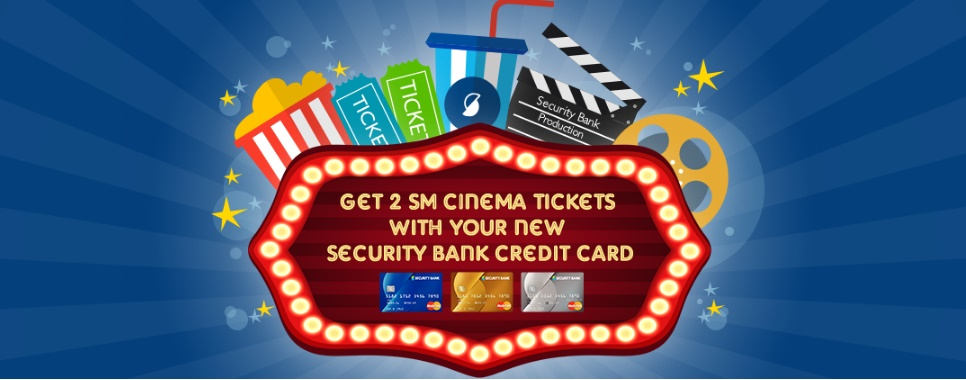 Security Bank Credit Card Promo: Get 2 SM Cinema Tickets - The