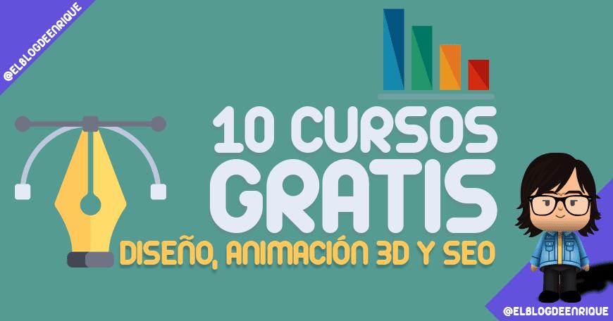 cursos gratis de diseño, animación 3D y SEO