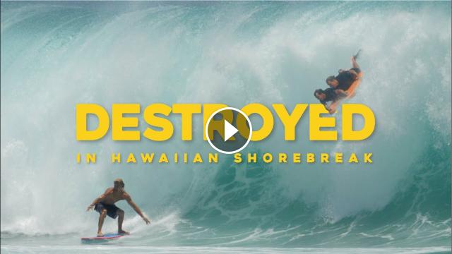 DESTROYED IN HAWAIIAN SHOREBREAK