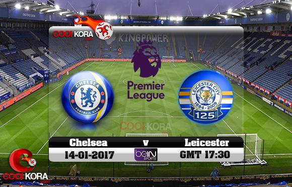 مشاهدة مباراة ليستر سيتي وتشيلسي اليوم 14-1-2017 في الدوري الإنجليزي