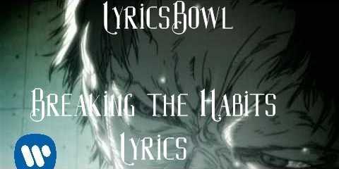 Breaking The Habit Lyrics - Linkin Park | LyricsBowl