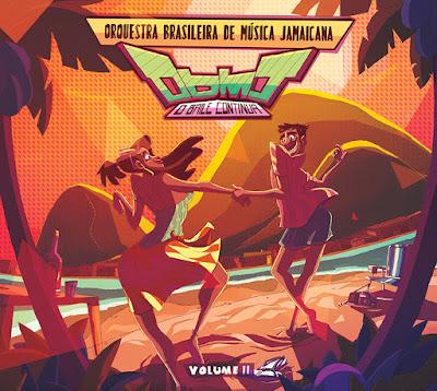 ORQUESTA BRASILEIRA DE MÚSICA JAMAICANA - Volume II - O Baile Continua (2013)