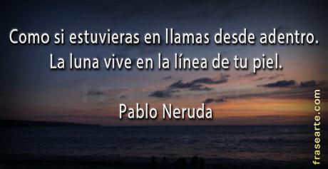 Pablo Neruda - frases de amor.