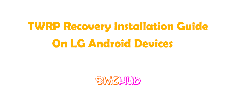 ShizHub - Your Daily Tech Tips: Install TWRP Recovery 3 2 1