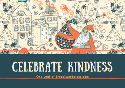 Celebrate Kindness with One Loaf of Bread.wordpress.com