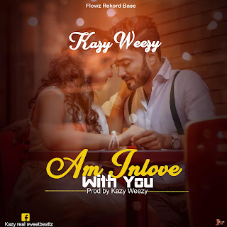 Kazy Weezy – Am In love With You